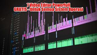 7 Video Editor Powerfull GRATIS - Untuk Semua Sistem Operasi