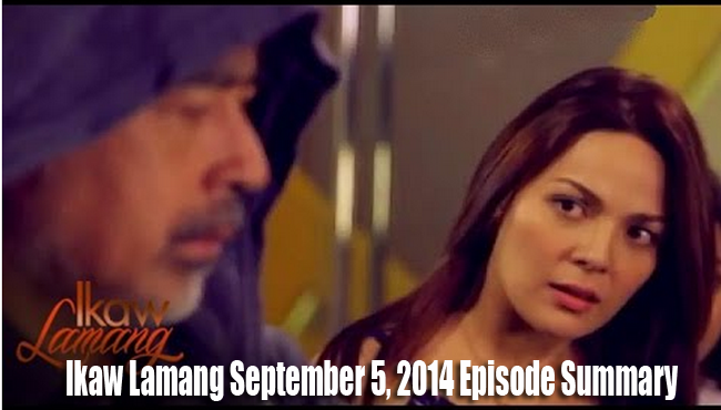 TV-Series Ikaw Lamang September 5, 2014 Episode Summary: The Past Returns