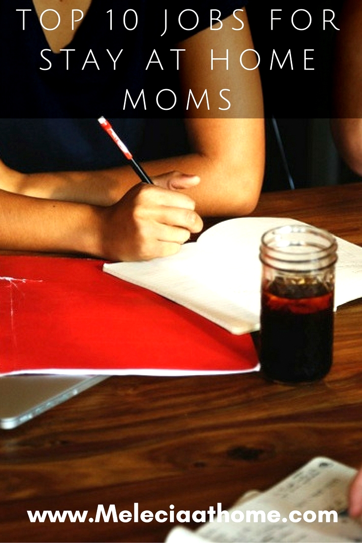 10 work at home jobs for stay at home moms melecia at home