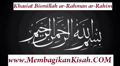 Khasiat Bismillah ar-Rahman ar-Rahim