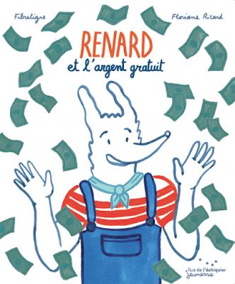 Renard et l'argent gratuit, album Jeunesse