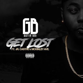 New Music: Gutta Boi – Get Lost Featuring Jr Castro & McKinley Ave