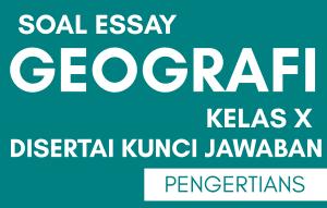 Soal Geografi Essay Kelas 10 Semester 1 Kurikulum 2013