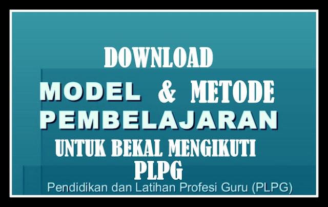 Download Model & Metode Pembelajaran Untuk Bekal Mengikuti PLPG