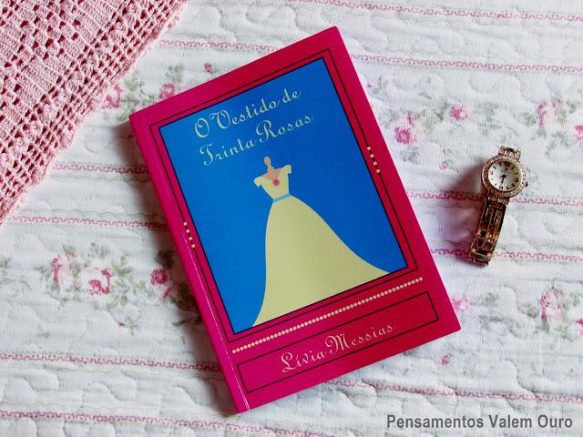 O vestido de trinta rosas - Livia Messias, autora nacional. blog pensamentos valem ouro, vanessa Vieira, literatura, livros, books, romance, fantasia, amor,