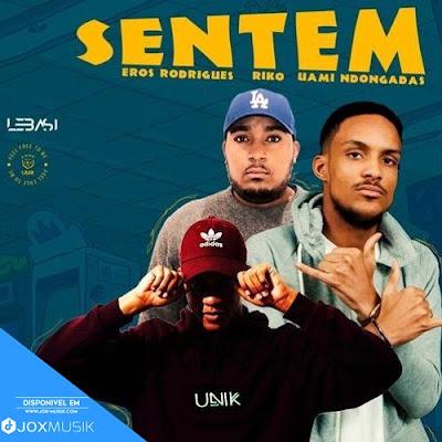 Eros Rodrigues & Riko - Sentem (feat Uami Ndongadas)