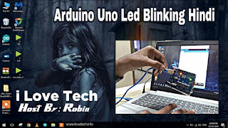 Setup and Programming First Arduino Uno Buildin Led Blinking in Hindi - i Love Tech