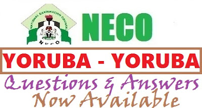 NECO Yoruba 2017 OBJ & Theory/Essay Questions and Answers Free Expo Answers