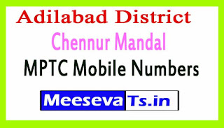 Chennur Mandal MPTC Mobile Numbers List  Adilabad District in Telangana State