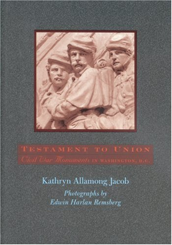 Testament to Union: Civil War Monuments in Washington, D.C