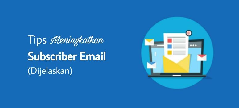 16 Tips Efektif untuk Mendapatkan Lebih Banyak Subscriber Email