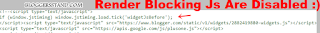 How to disable render blocking java script files from my blogger template