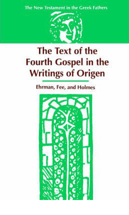 Various Authors-The Text Of The Fourth Gospel In The Writings Of Origen-Vol 1-