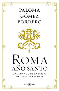 Roma, Año Santo : caminando de la mano del Papa Francisco / Paloma Gómez Borrero