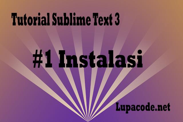 Tutorial Sublime Text 3 – #1 Instalasi