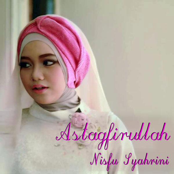 Nisfu Syahrini - Astagfirullah