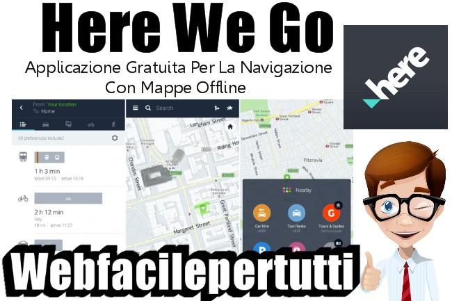 Here We Go | Applicazione Gratuita Per La Navigazione Con Mappe Offline