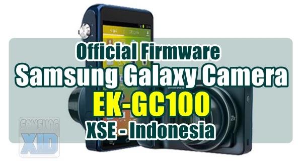 Firmware Samsung Galaxy Camera EK-GC100 XSE Indonesia