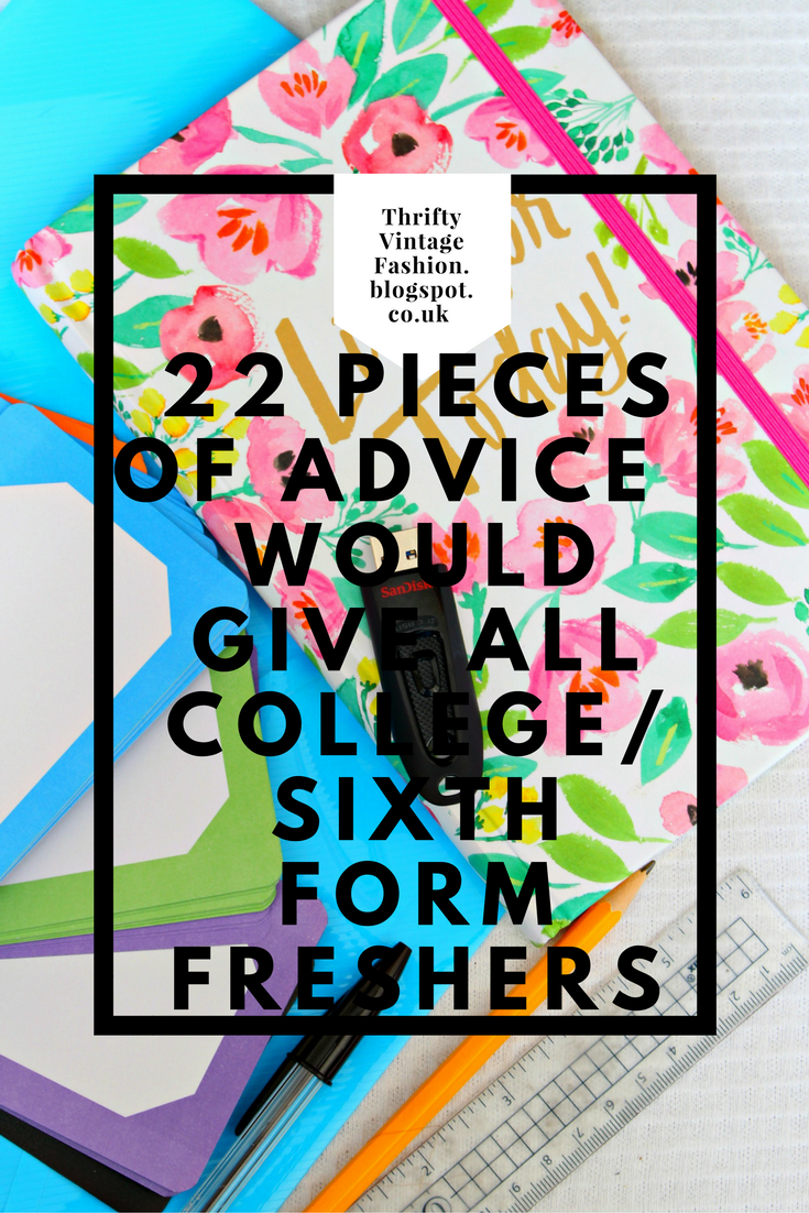 22 Pieces Of Advice I Would Give All College/ Sixth Form Freshers back to school ideas help blogger UK