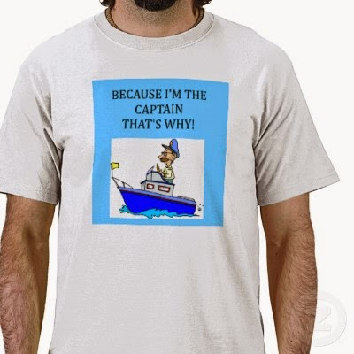 because I'm the captain that's why T shirt