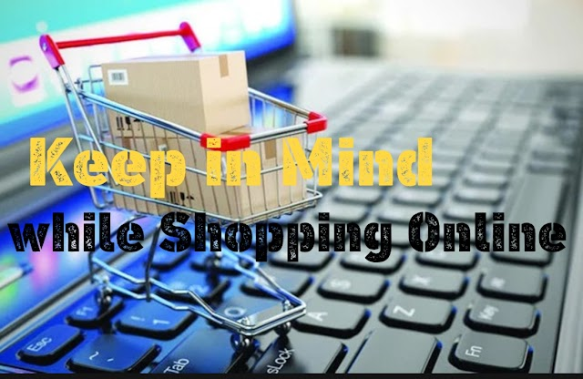 Keep in Mind while Shopping Online | Tips for Online Shopping