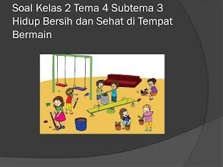 Soal Tematik Kelas 2 Tema 4 Subtema 3 Hidup Bersih dan Sehat
