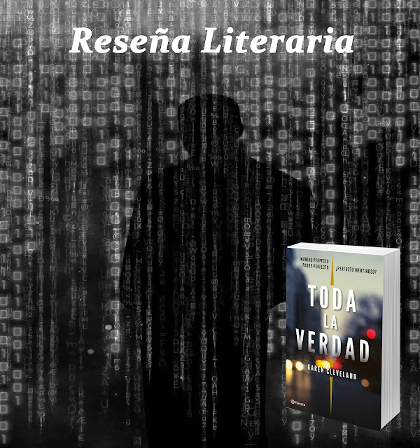Reseña Literaria: Toda la verdad de Karen Cleveland. Blog Negro sobre Blanco. María Loreto Navarro