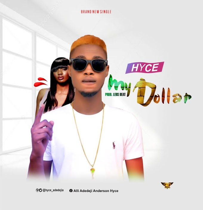 DOWNLOAD MP3: Hyce - My Dollars