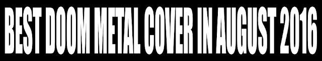 Best Doom Metal Cover in August 2016
