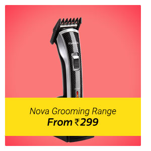Nova Grooming range from Rs. 299