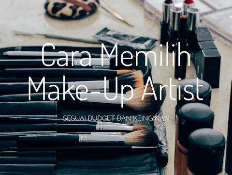 Cara Memilih Make-Up Artist & Memesan Make-Up Artist di Sociabuzz