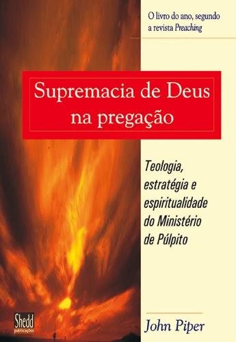John Piper-Supremacia De Deus Na Pregação-
