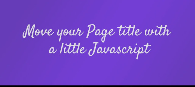 How to Add Moving Page Title using JavaScript in Blogger,How to Add, Moving Page, Title using, JavaScript in Blogger,Search Engine Optimization,How To Add a Drop Down Menu,Change Tab Title,Add moving page title bar,Move your Page,JavaScript,Page title,blogger,