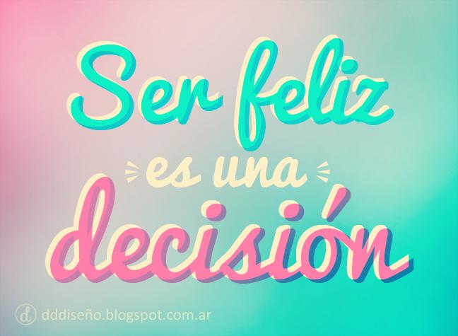Ser-feliz-es-una-decisión-frases-imagenes-diseño-descargas-gratuitas