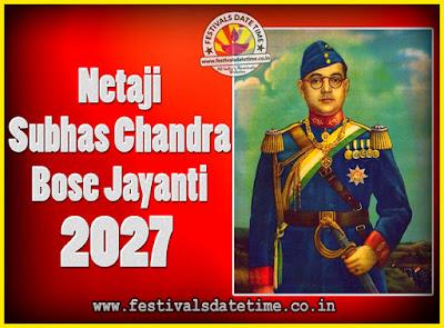 2027 Netaji Subhas Chandra Bose Jayanti Date, 2027 Subhas Chandra Bose Jayanti Calendar