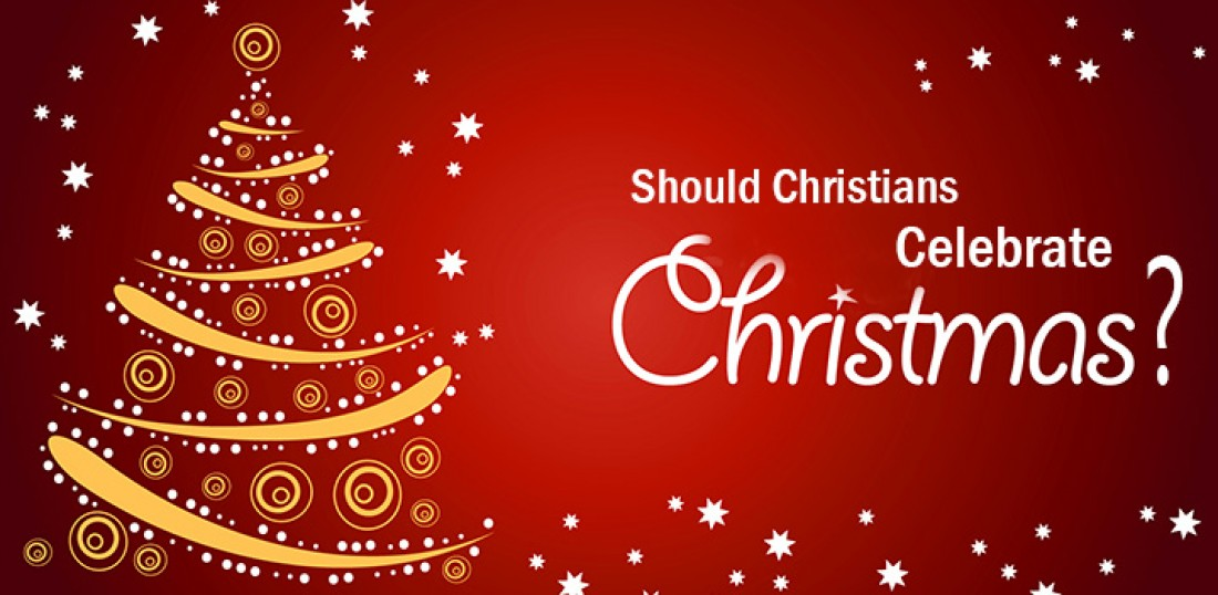 Should Christians Celebrate Christmas.Cross And Cutlass Should Christians Celebrate Christmas