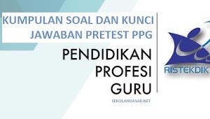 Soal dan Kunci Jawaban Pretest PPG untuk Guru SD