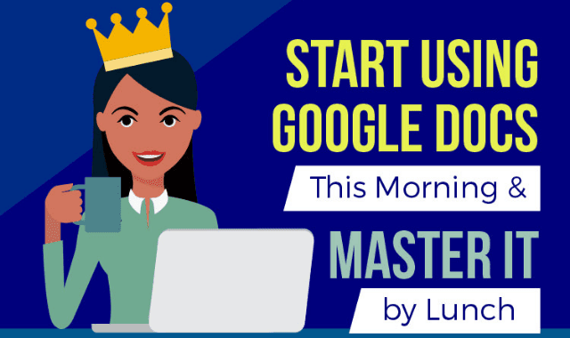 Start Using Google Docs This Morning and Master It by Lunch