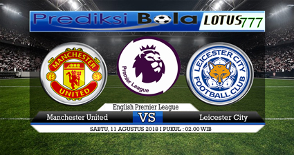 Prediksi Manchester United Vs Leicester City 11 Agustus 2018