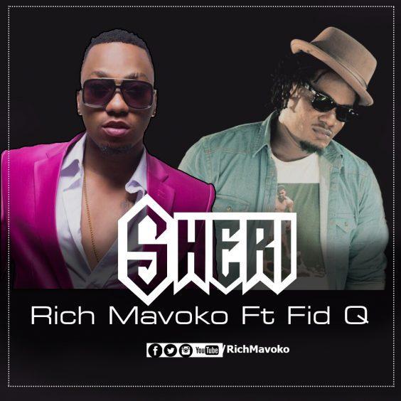 Rich Mavoko Ft. Fid Q - Sheri