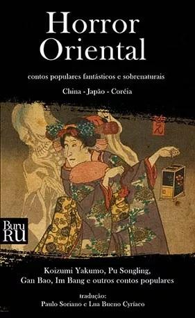 LANÇAMENTO DA BURURU EDITORIAL: HORROR ORIENTAL: CONTOS POPULARES FANTÁSTICOS E SOBRENATURAIS
