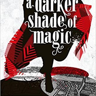 A Darker Shade of Magic; (Shades of Magic #1) by V. E. Schwab