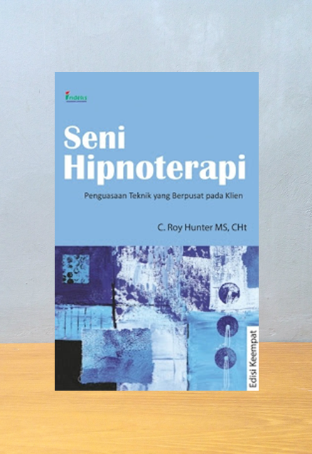 SENI HIPNOTERAPI EDISI 4, C. Roy Hunter MS, CHt