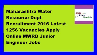 Maharashtra Water Resource Dept Recruitment 2016 Latest 1256 Vacancies Apply Online MWRD Junior Engineer Jobs