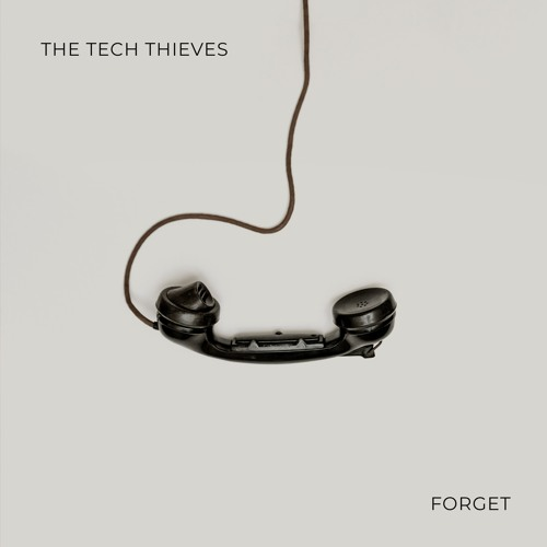 "The Tech Thieves Drop New Single ""Forget"""