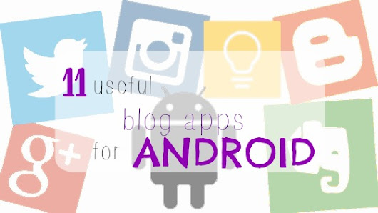 11 Useful Blog Apps for Android