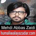 https://www.humaliwalyazadar.com/2018/09/syed-mehdi-abbas-zaidi-nohay-2019.html