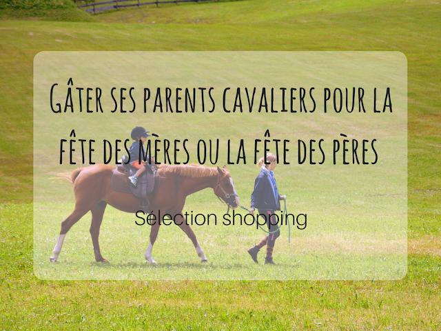 sélection shopping - fête des mères ou des pères - cavalier - équitation