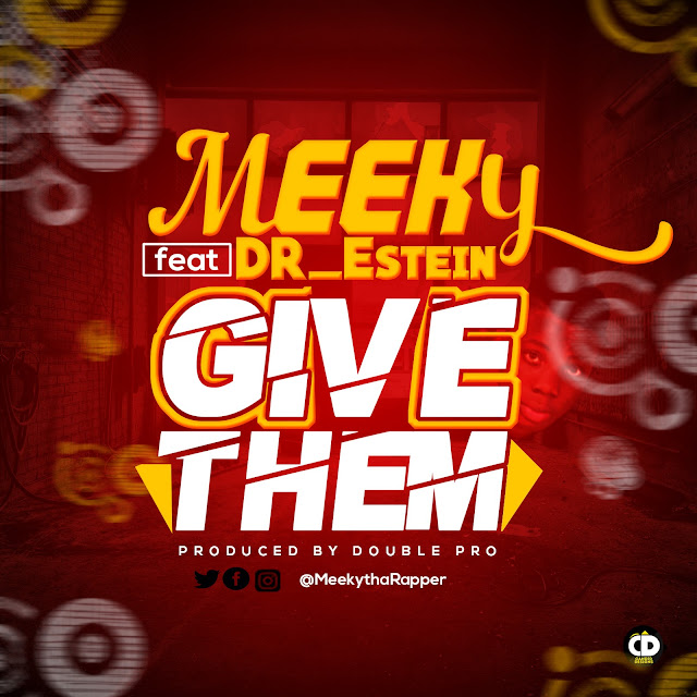 Meeky ft Eisten — Give them (Freestyle) (Prod By double pro) - Mp3made.com.ng