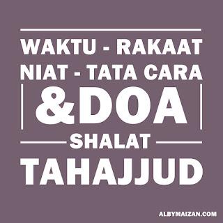 Tata Cara, Waktu, Rakaat, Niat dan Doa Sholat Tahajud Lengkap